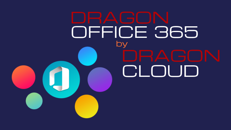 Barevná kolečka s logem Dragon Office 365 by Dragon Cloud Microsoft Office 365 a nápisem DRAGON OFFICE 365 by DRAGON CLOUD